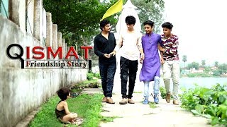 Qismat | Friendship Story | Friendshp Day Special | Song By Ammy Virk