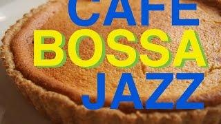 ジャズ&ボサノバBGM !カフェ BGM!作業用や勉強用にも!JAZZ+BOSSAでオシャレでゆったりタイム!!