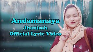 Download Lagu Jhanisah - Andamanaya (Official Lyric Video) Gratis STAFABAND