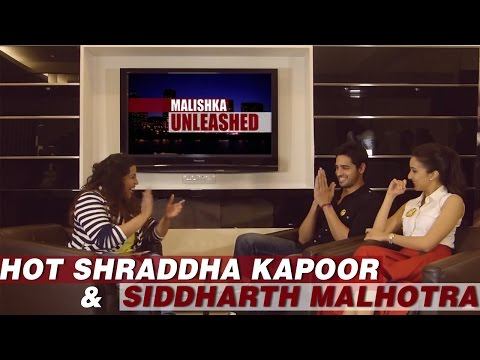 Exclusive Interview: Shraddha Kapoor & Siddharth Malhotra | Malishka Unleashed