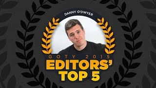 Danny O'Dwyer's Top 5 Games of 2015