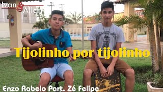 Tijolinho Por Tijolinho Ivan E Allan Enzo Rabelo Part Zé Felipe