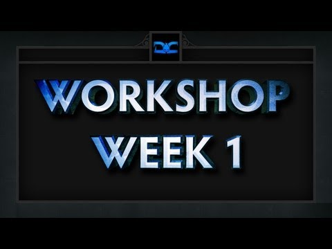 Dota 2 Weekly Workshop - Episode 1