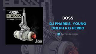 DJ Pharris, Young Dolph & G Herbo - Boss (AUDIO)
