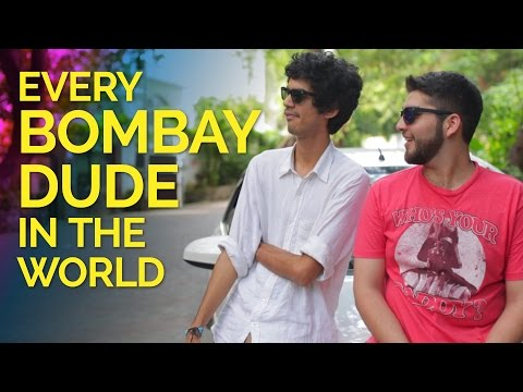 Every Bombay Dude In The World