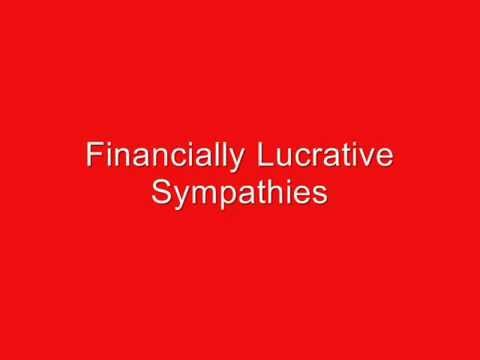 Financially Lucrative Sympathies [Zero Audio Manipulation][Z.A.M.]
