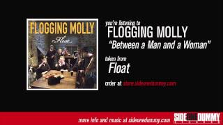 Watch Flogging Molly Between A Man And A Woman video