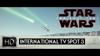 Star Wars The Last Jedi International TV Spot 3 HD