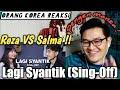 Lagu Orang Korea Reaksi @ Siti Badriah-Lagi Syantik SING-OFF Reza Darmawangsa VS Salma
