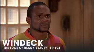 WINDECK EP103 - THE EDGE OF BLACK BEAUTY, SEDUCTION, REVENGE AND POWER ✊🏾😍😜  - FULL EPISODE