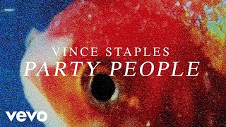 Vince Staples Party People Audio