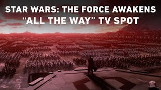 """Download Star Wars: The Force Awakens """"All the Way"""" TV Spot (Official) 3Gp Mp4"""