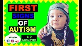 First signs of autism 6-9 Months