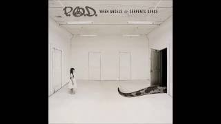 Download Lagu P.O.D - When Angels and Serpents Dance (Full Album) Gratis STAFABAND