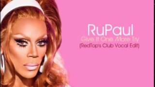 Watch Rupaul Give It One More Try video
