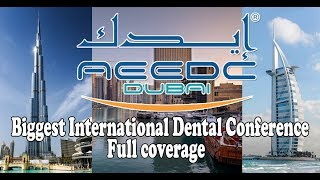 AEEDC UAE'S Biggest International Dental Conference & Arab Dental Exhibition