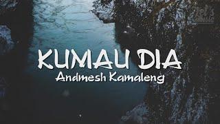 Download lagu Andmesh - Kumau Dia | Video Lirik