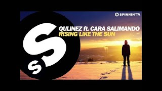 Qulinez ft. Cara Salimando - Rising Like The Sun (OUT NOW)