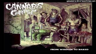 Cannabis Corpse - Voice of the Bowl
