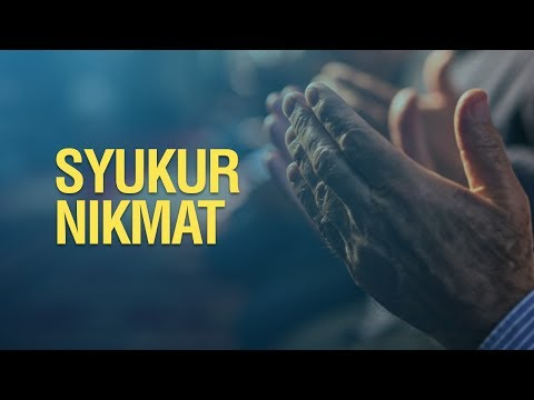 Syukur Nikmat - Ustadz Khairullah Anwar Luthfi, Lc