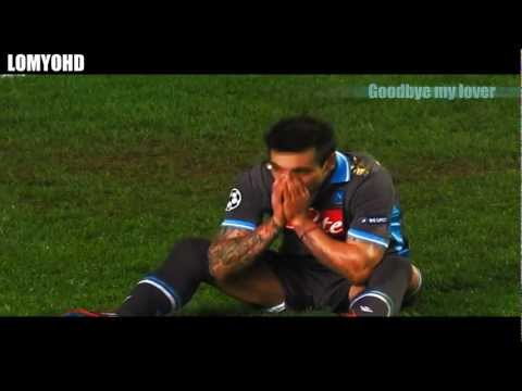 Ezequiel ''El Pocho'' Lavezzi || Goodbye my lover || Best Emotions 2012