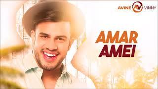 Amar-Amei-Avine-Vinny Música novo