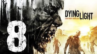 DYING LIGHT Gameplay Español Capitulo #8 Reventones