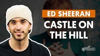 download lagu Castle On The Hill - Ed Sheeran Aula De gratis