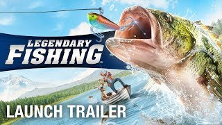 Legendary Fishing: Available on Nintendo Switch™ and PlayStation®4  | Launch Trailer | Ubisoft [NA]