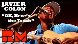 Watch Javier Colon Ok Heres The Truth video