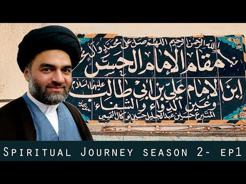 Spiritual Journey Season 2 - Ep1 | Maqam e Imam Hassan a.s | with Maulana Syed Ali Raza Rizvi