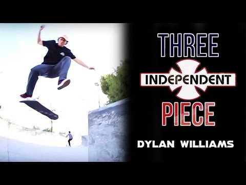 Dylan Williams: 3-Piece | Independent Trucks
