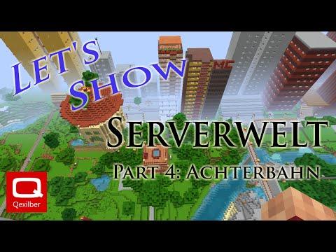 Lets Show Serverwelt Teil4 - Achterbahn reloaded