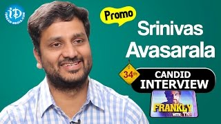 Srinivas Avasarala Interview - Promo 1 || Frankly With TNR #34 || Talking Movies with iDream