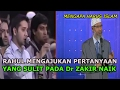 Rahul Mengajukan Pertanyaan yang Sulit Pada Dr Zakir Naik