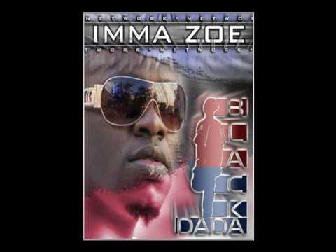 Black DaDa- Imma Zoe Video