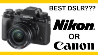 How to choose the Best Camera | Nikon vs Canon | Best DSLR Camera for Beginners in Hindi