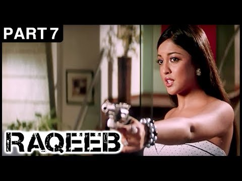 Raqeeb Hindi Movie | Part 7 | Jimmy Shergill, Sharman Joshi, Tanushree Dutta | Latest Hindi Movies