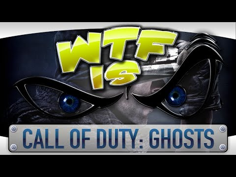 ► WTF Is... - Call of Duty: Ghosts (Multiplayer)