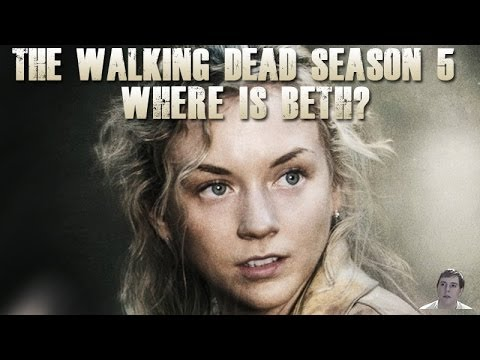 The Walking Dead Season 5 - Where is Beth and is She Still Alive?