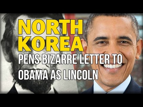 N.KOREA PENS BIZARRE LETTER TO OBAMA AS PRESIDENT LINCOLN