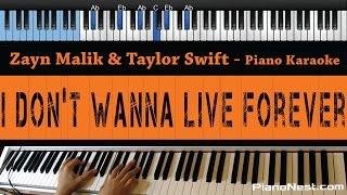 Zayn Malik & Taylor Swift - I Don't Wanna Live Forever - LOWER Key (Piano Karaoke / Sing Along)