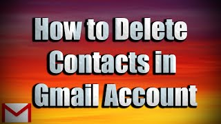 How to Delete Contacts in New GMail