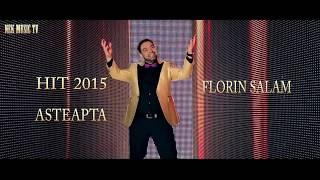 Florin Salam - Asteapta [colaj] Super hit 2015