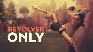 REVOLVER ONLY (Fortnite Battle Royale)
