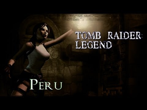 Tomb Raider: Legend - Peru