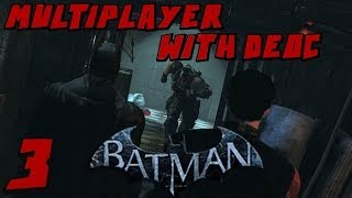 Batman Arkham Origins Multiplayer w/Deoc Part 3 Robin