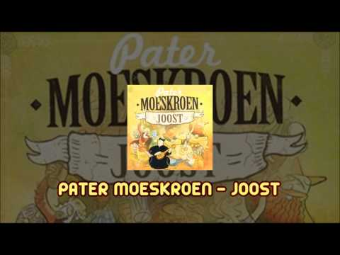 Pater Moeskroen - Joost (2011)