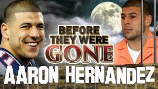 AARON HERNANDEZ - Before They Were Gone