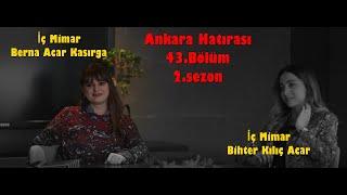 İç Mimar Berna Acar Kasırga & İç Mimar Bihter Kılıç Acar | Ankara Hatırası 43.Bölüm 2.Sezon